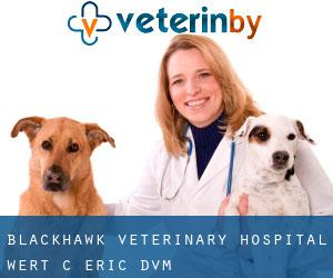 Blackhawk Veterinary Hospital: Wert C Eric DVM